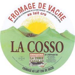 Fromage au lait cru de vache, La Cosso 28% de MG