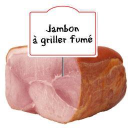 Jambon à griller gout FUME qualité choix