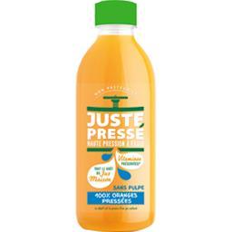 Juste Pressé Jus 100% oranges pressées sans pulpe la bouteille de 0,9 l